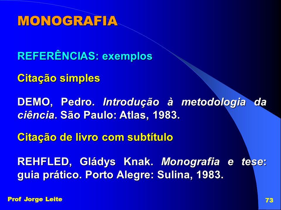 MONOGRAFIA REFERÊNCIAS: exemplos Citação simples