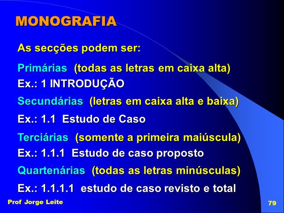 MONOGRAFIA As secções podem ser:
