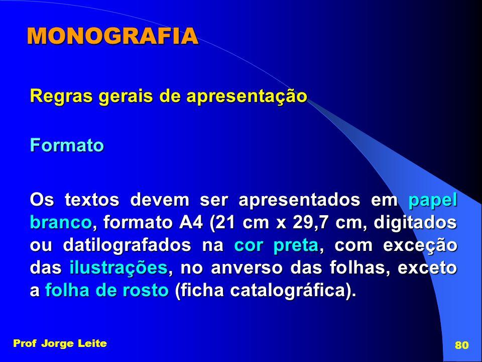 MONOGRAFIA Regras gerais de apresentação Formato