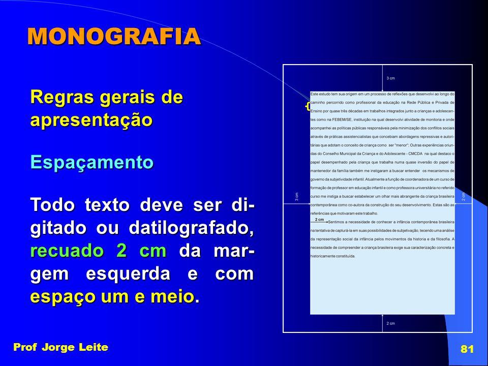MONOGRAFIA Regras gerais de apresentação Espaçamento