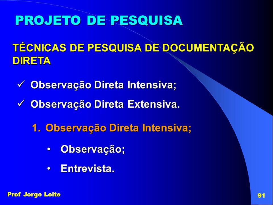PROJETO DE PESQUISA TÉCNICAS DE PESQUISA DE DOCUMENTAÇÃO DIRETA