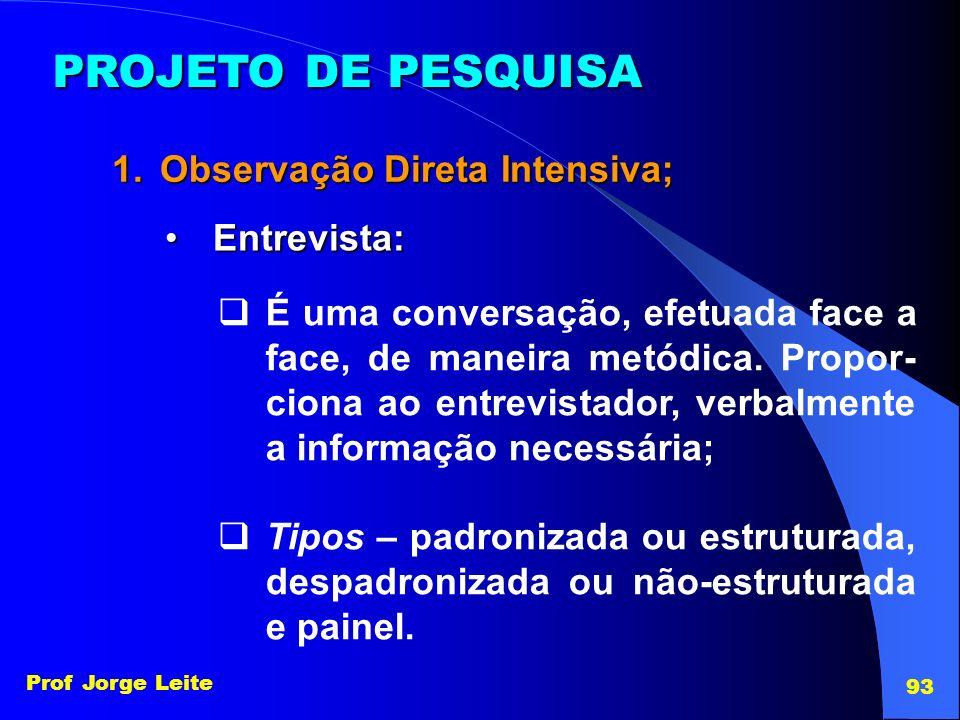 PROJETO DE PESQUISA Observação Direta Intensiva; Entrevista: