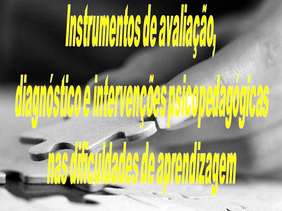 Instrumentos de avaliação, diagnóstico e intervenções psicopedagógicas