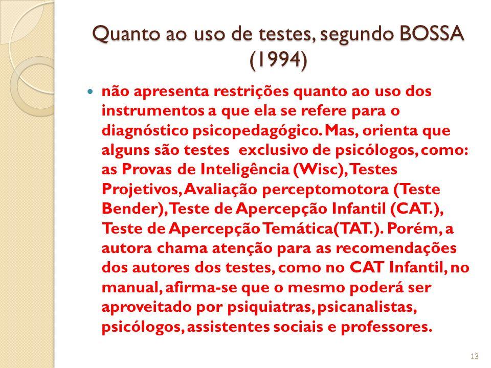 Quanto ao uso de testes, segundo BOSSA (1994)