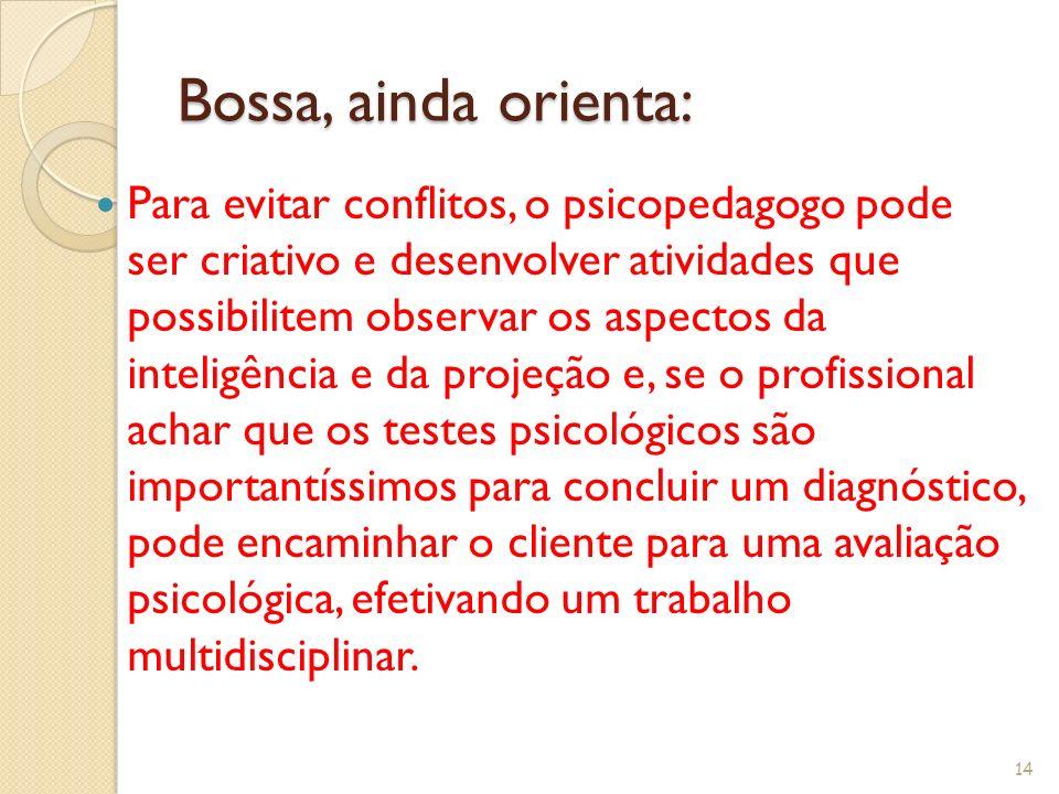 Bossa, ainda orienta: