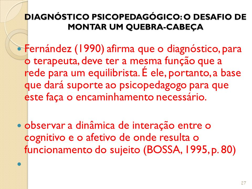 DIAGNÓSTICO PSICOPEDAGÓGICO: O DESAFIO DE MONTAR UM QUEBRA-CABEÇA