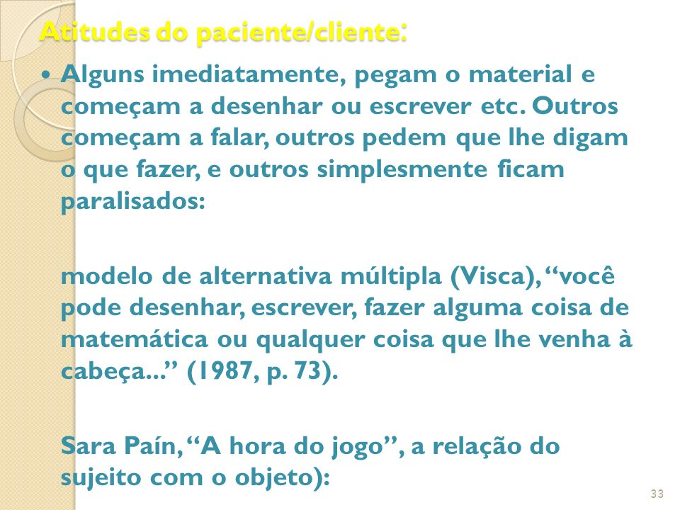 Atitudes do paciente/cliente: