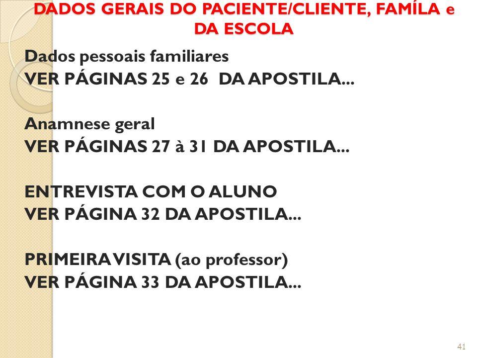 DADOS GERAIS DO PACIENTE/CLIENTE, FAMÍLA e DA ESCOLA