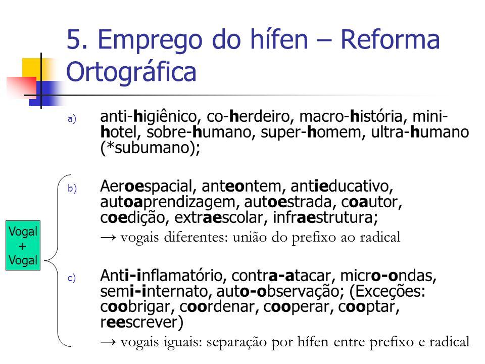 5. Emprego do hífen – Reforma Ortográfica
