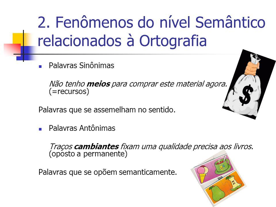 2. Fenômenos do nível Semântico relacionados à Ortografia