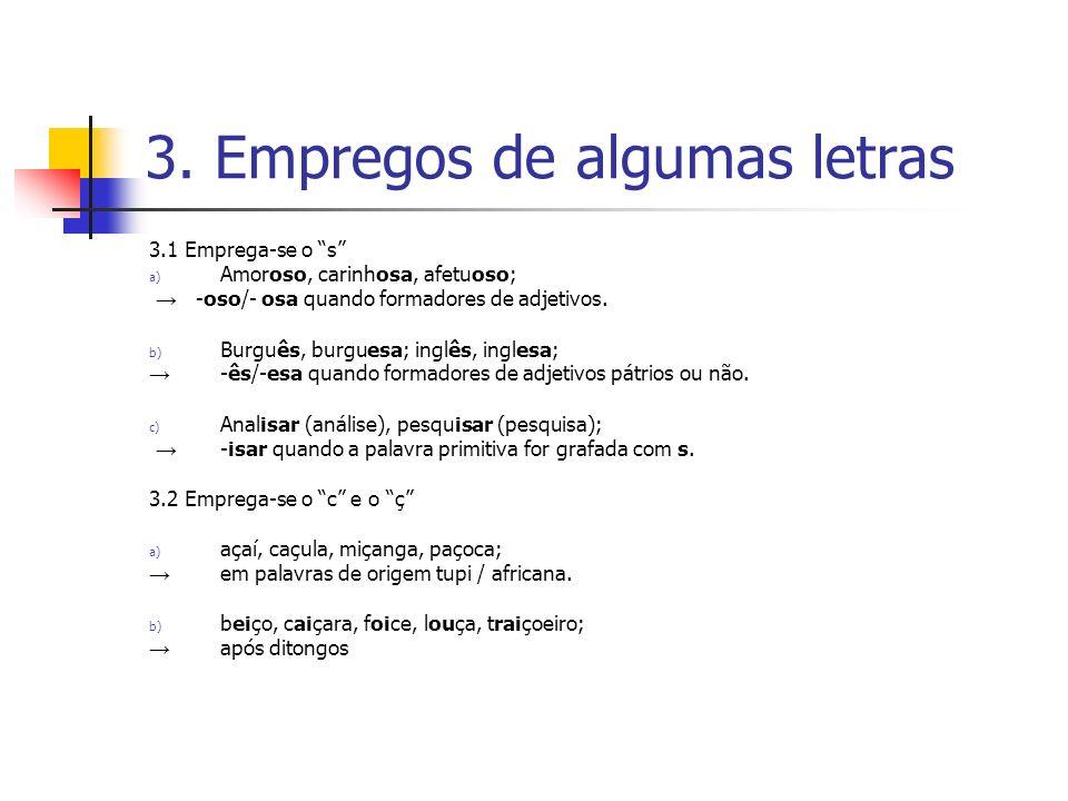 3. Empregos de algumas letras