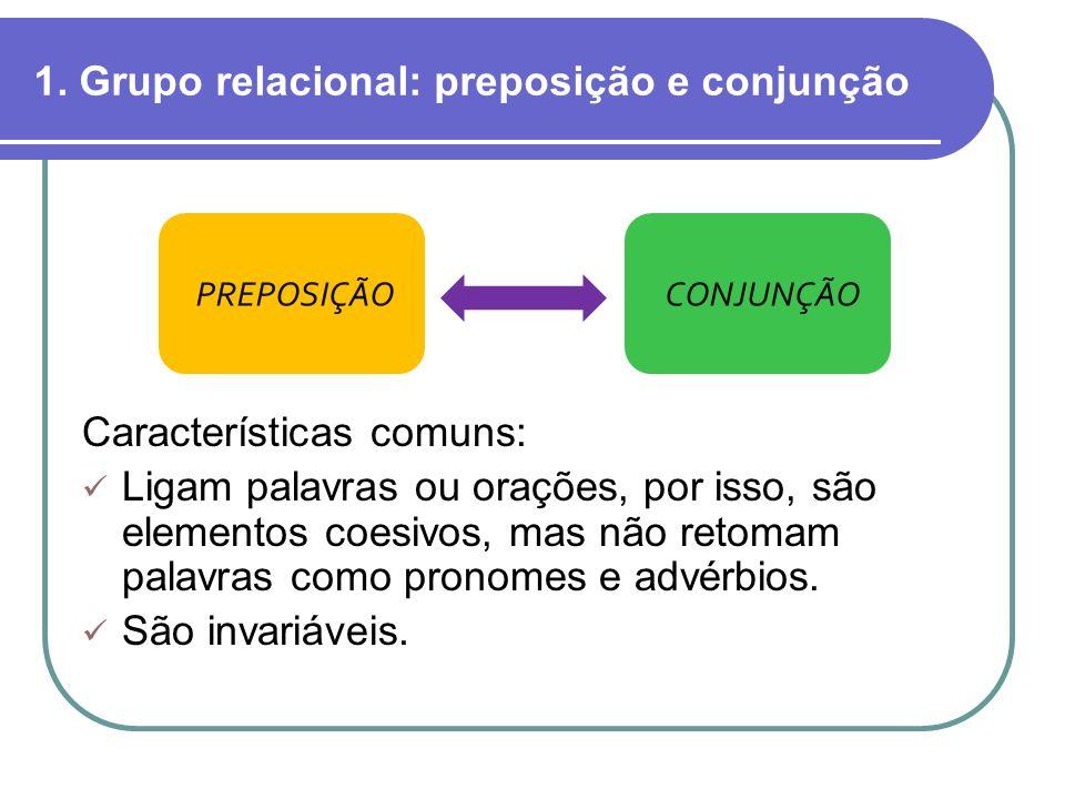 1. Grupo relacional: preposição e conjunção