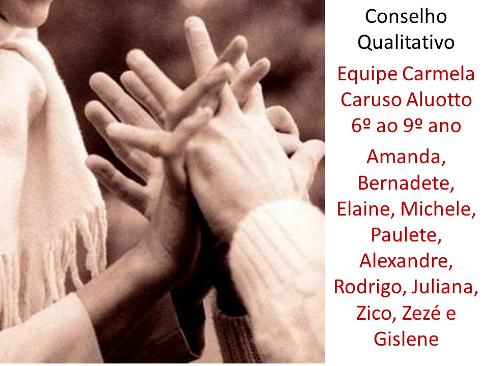 Equipe Carmela Caruso Aluotto 6º ao 9º ano