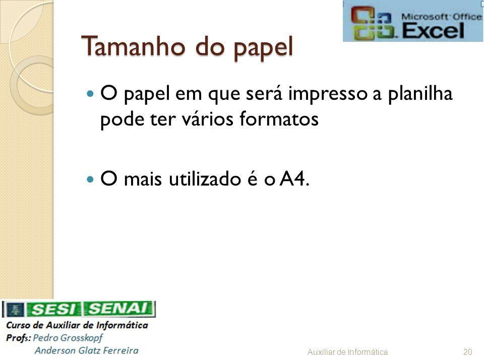 Tamanho do papel O papel em que será impresso a planilha pode ter vários formatos. O mais utilizado é o A4.