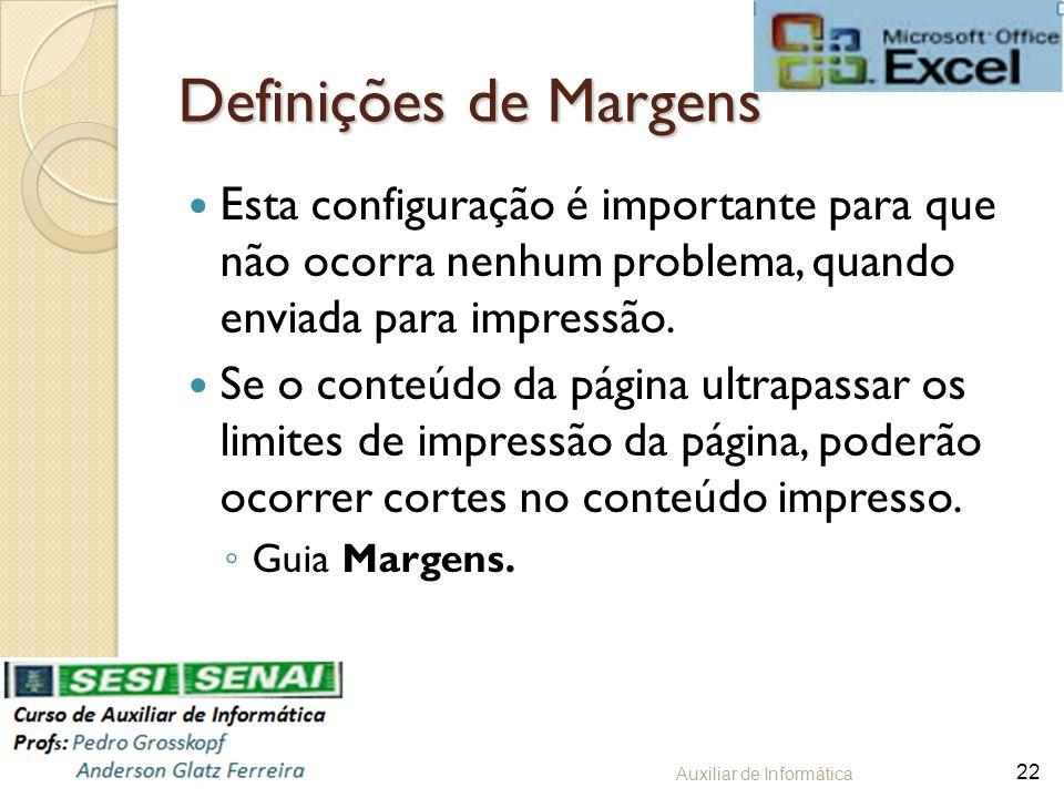 Definições de Margens Esta configuração é importante para que não ocorra nenhum problema, quando enviada para impressão.