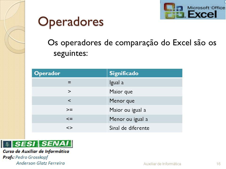 Operadores Os operadores de comparação do Excel são os seguintes: