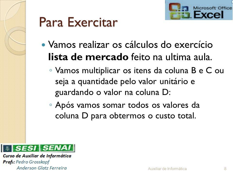 Para ExercitarVamos realizar os cálculos do exercício lista de mercado feito na ultima aula.
