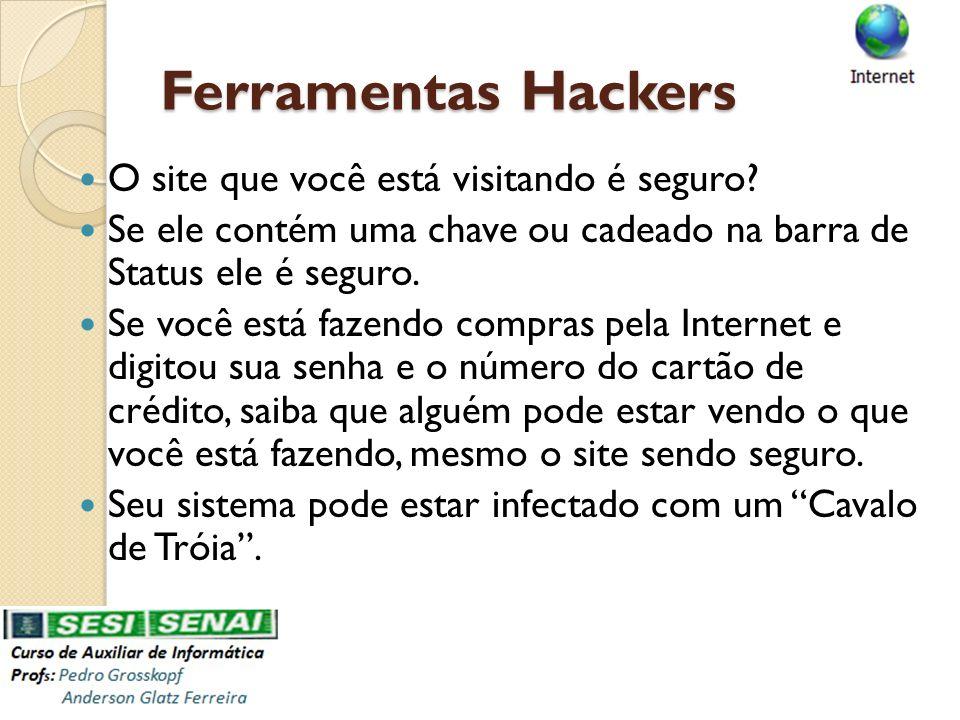 Ferramentas Hackers O site que você está visitando é seguro