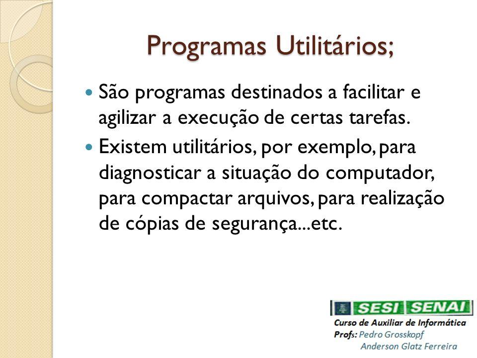 Programas Utilitários;