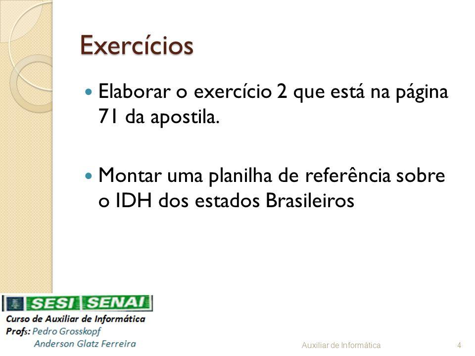 Exercícios Elaborar o exercício 2 que está na página 71 da apostila.