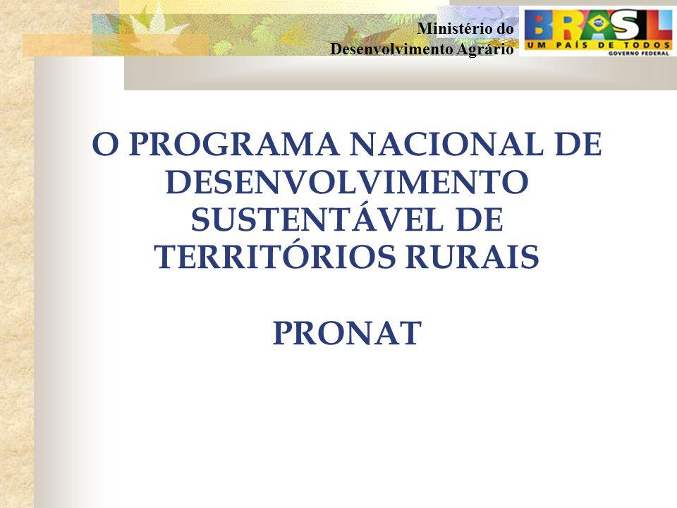 O PROGRAMA NACIONAL DE DESENVOLVIMENTO SUSTENTÁVEL DE TERRITÓRIOS RURAIS PRONAT