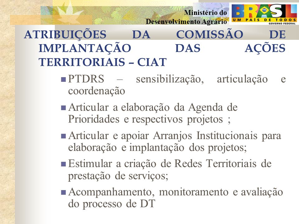 ATRIBUIÇÕES DA COMISSÃO DE IMPLANTAÇÃO DAS AÇÕES TERRITORIAIS – CIAT