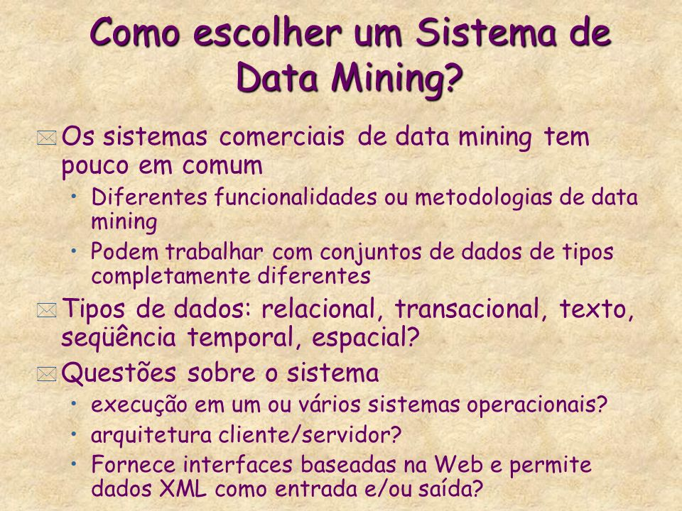 Como escolher um Sistema de Data Mining