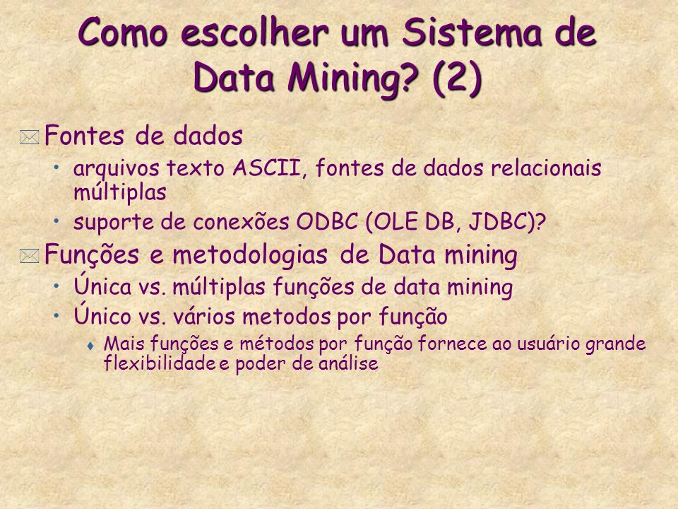 Como escolher um Sistema de Data Mining (2)