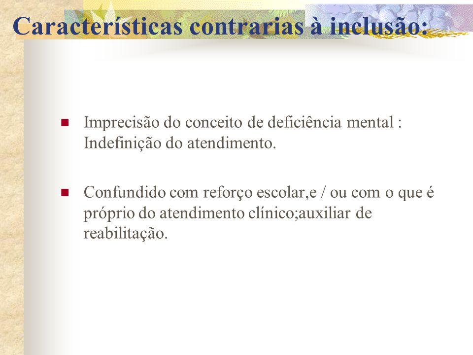 Características contrarias à inclusão: