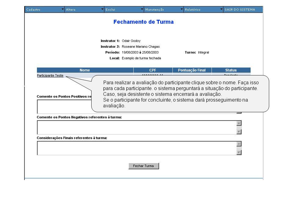 Para realizar a avaliação do participante clique sobre o nome