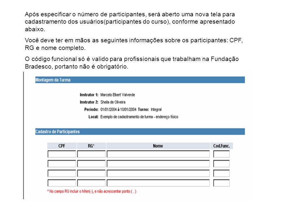 Após especificar o número de participantes, será aberto uma nova tela para cadastramento dos usuários(participantes do curso), conforme apresentado abaixo.
