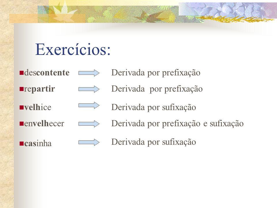 Exercícios: descontente Derivada por prefixação repartir