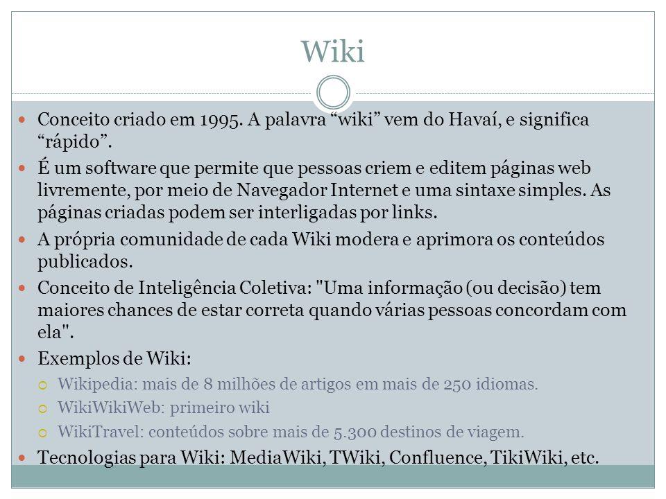 Wiki Conceito criado em 1995. A palavra wiki vem do Havaí, e significa rápido .