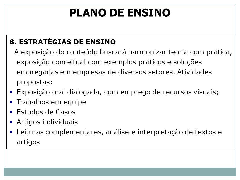 PLANO DE ENSINO 8. ESTRATÉGIAS DE ENSINO