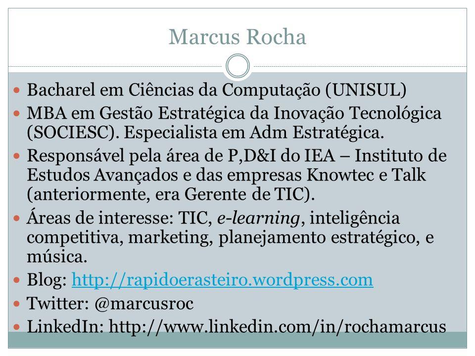Marcus Rocha Bacharel em Ciências da Computação (UNISUL)