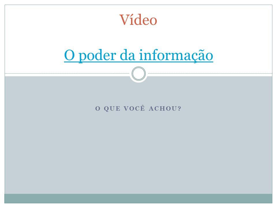Vídeo O poder da informação