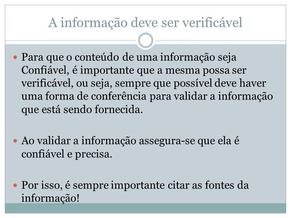 A informação deve ser verificável