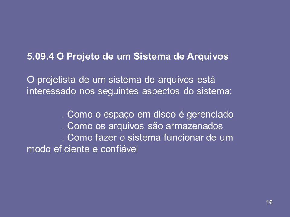 5.09.4 O Projeto de um Sistema de Arquivos