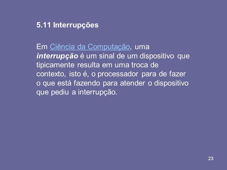 5.11 Interrupções