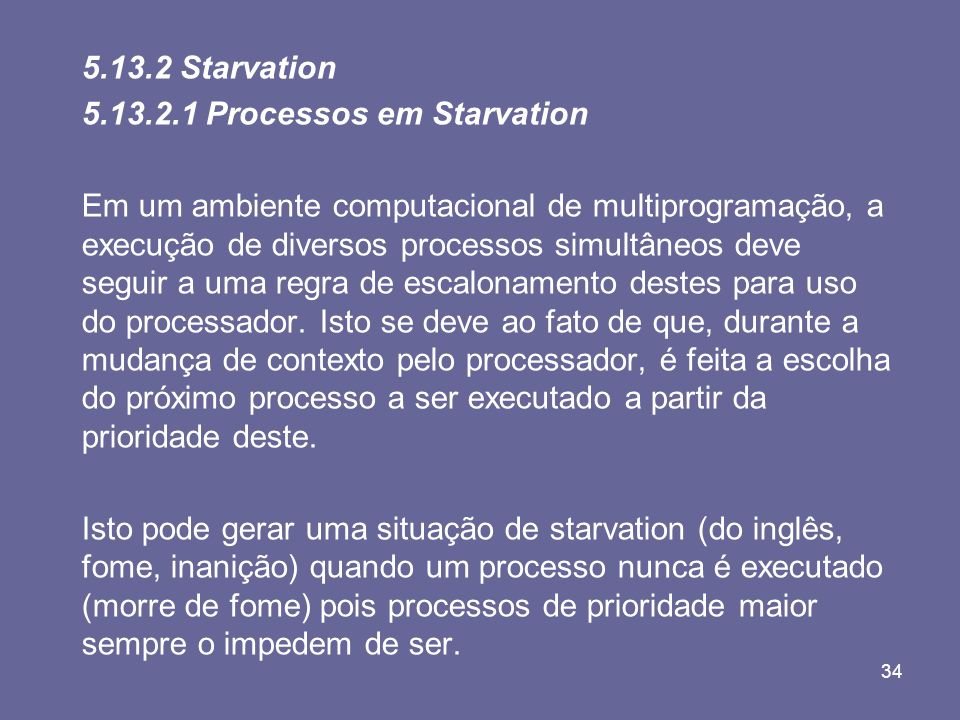 5.13.2 Starvation 5.13.2.1 Processos em Starvation.
