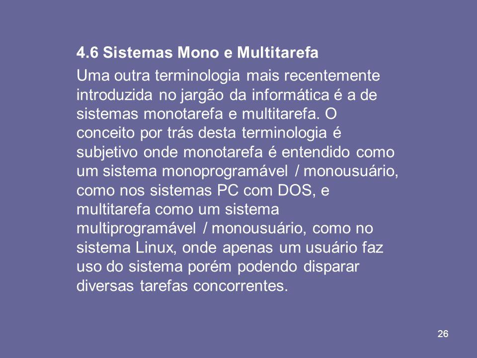 4.6 Sistemas Mono e Multitarefa