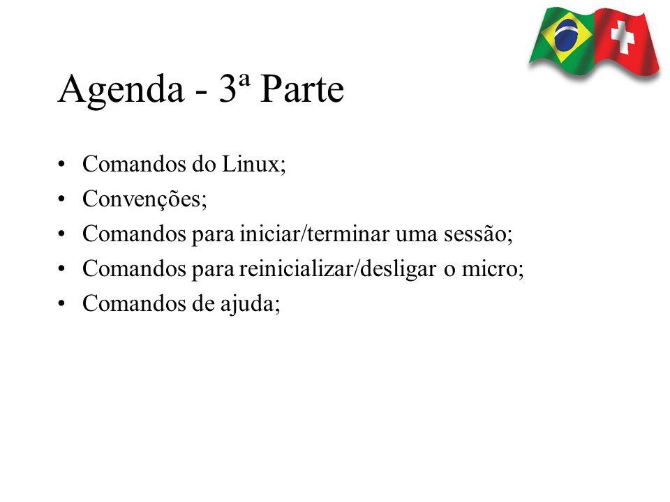 Agenda - 3ª Parte Comandos do Linux; Convenções;
