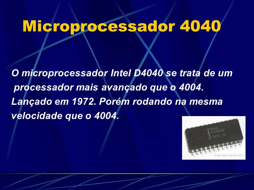 Microprocessador 4040 O microprocessador Intel D4040 se trata de um