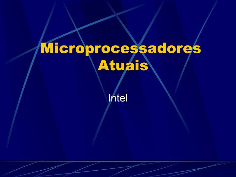 Microprocessadores Atuais Intel