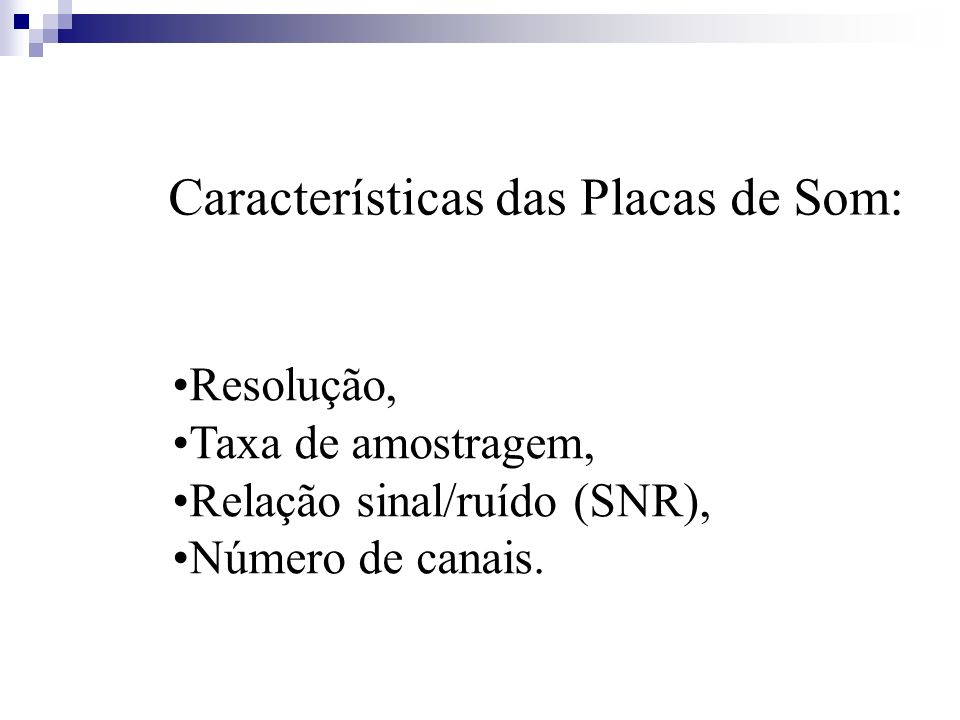 Características das Placas de Som: