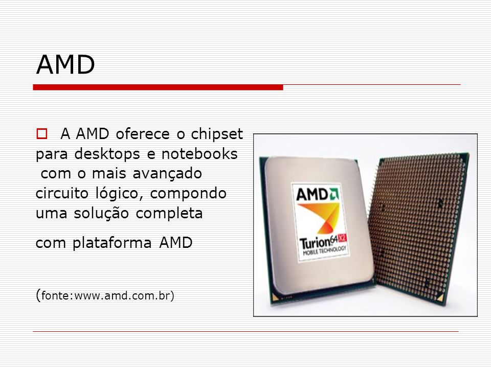 AMD A AMD oferece o chipset para desktops e notebooks