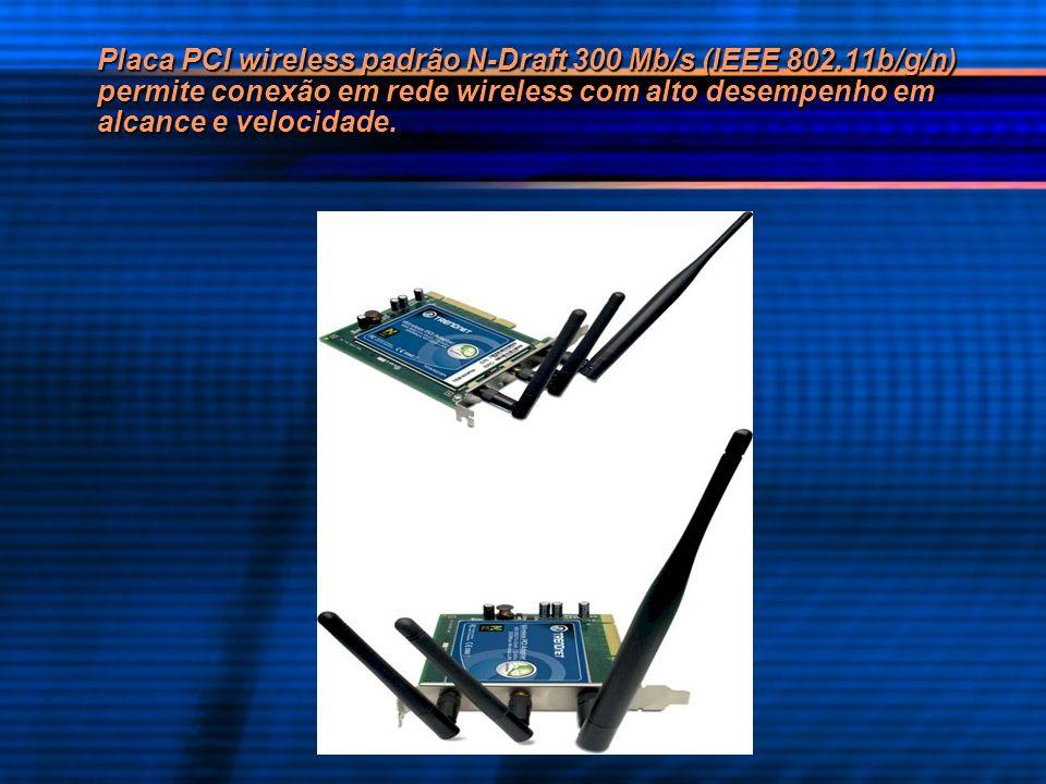 Placa PCI wireless padrão N-Draft 300 Mb/s (IEEE 802