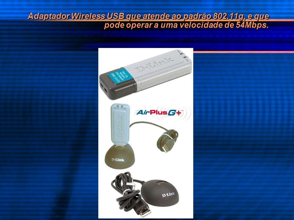 Adaptador Wireless USB que atende ao padrão 802
