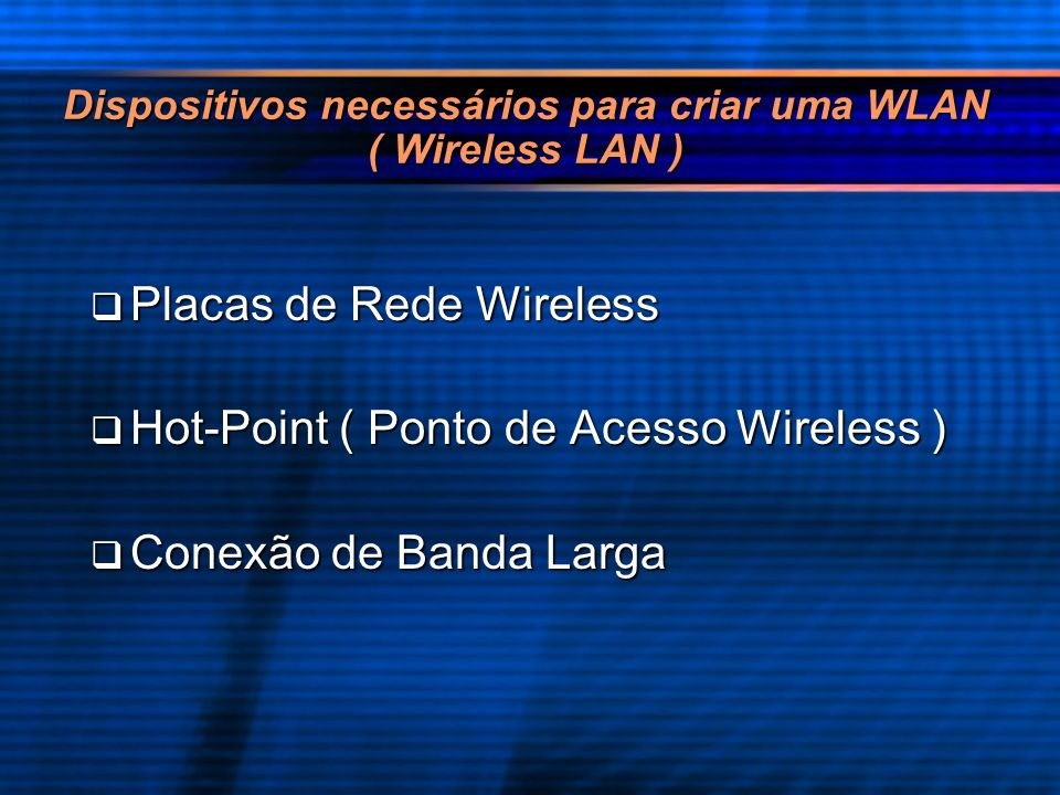 Dispositivos necessários para criar uma WLAN ( Wireless LAN )