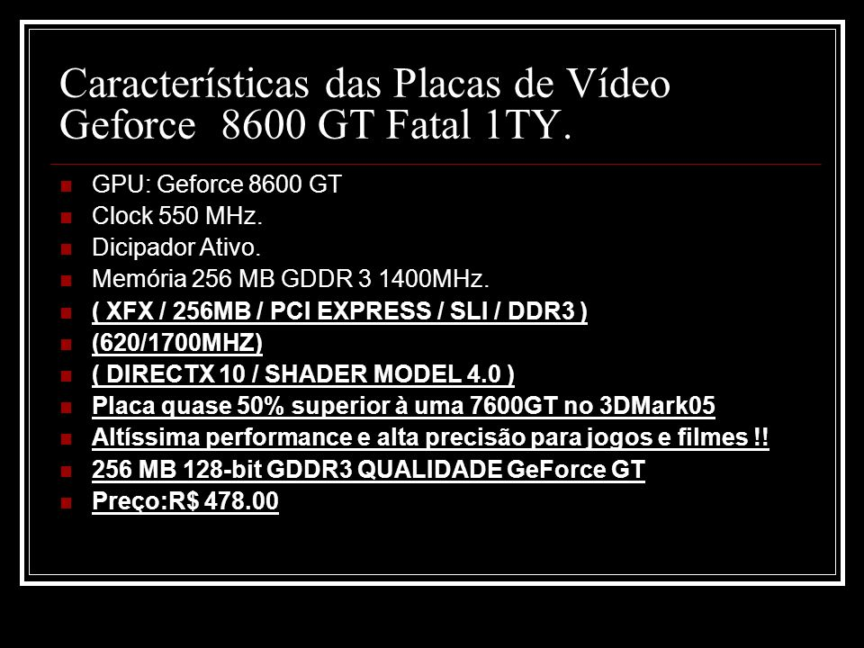 Características das Placas de Vídeo Geforce 8600 GT Fatal 1TY.